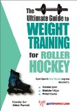 Cover: the ultimate guide to weight training for roller hockey (the ultimate guide to weight training for sports, 19) (the ultimate gui