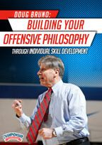 Cover: doug bruno: building your offensive philosophy through individual skill development