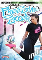 Cover: indi cowie: learn freestyle soccer